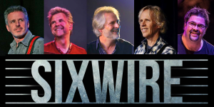 RESCHEDULED - SIXWIRE & Friends