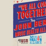 """""""We All Come Together"""" for John Berry and Music Health Alliance"""