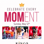 Mothers Day at Kings Dining & Entertainment
