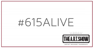 Art Show | Presented By #615alive