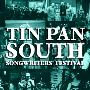 POSTPONED - Tin Pan South Songwriters Festival
