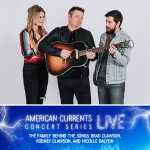 American Currents Live Concert Series: The Family Behind the Songs: Brad Clawson, Rodney Clawson, and Nicolle Gaylon