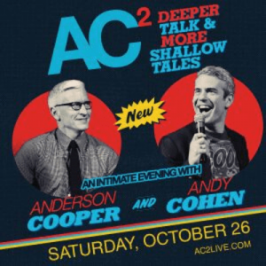 CANCELLED AC2: An Intimate Evening w/ Anderson Cooper and Andy Cohen