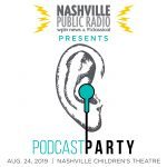 Podcast Party: A Fundraiser for Nashville Public Radio