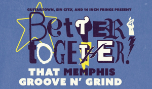Better Together: That Memphis Groove and Grind