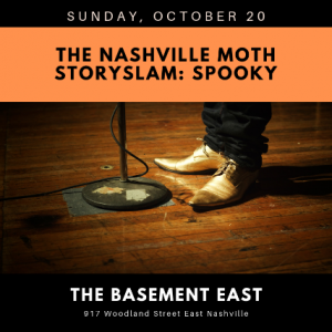 The Nashville Moth StorySLAM: SPOOKY
