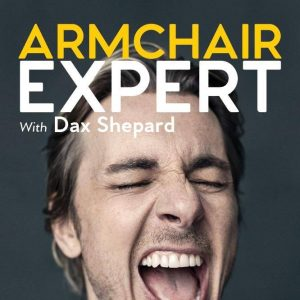 Armchair Expert Live! With Dax Shepard