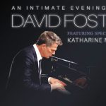 (POSTPONED) An Intimate Evening with David Foster ...