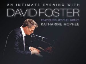 (POSTPONED) An Intimate Evening with David Foster ft. Katharine McPhee