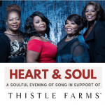 HEART & SOUL: A Soulful Evening of Song in Support of Thistle Farms