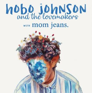Hobo Johnson & The Lovemakers w/ Mom Jeans