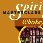 Spirits MasterClass Series: Whiskey