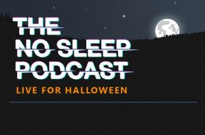 The No Sleep Podcast - Live for Halloween