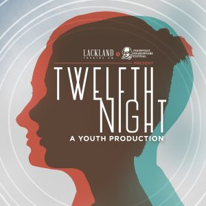 Twelfth Night, A Youth Production