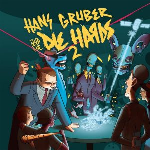 Hans Gruber & the Die Hards; Jon Byrd