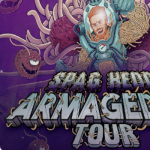 RESCHEDULED Spag Heddy | Armageddy Tour