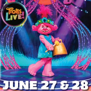 CANCELLED Trolls Live
