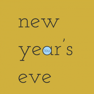 New Year's Eve at lou