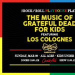 POSTPONED Music of Grateful Dead for Kids featuring Los Colognes