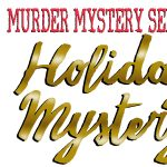 POSTPONED - Murder Mystery Series: Holiday Mystery