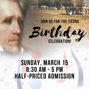 CANCELLED - Andrew Jackson's 253rd Birthday