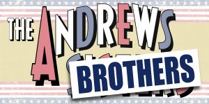 (CANCELLED) The Andrews Brothers