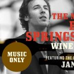 The Music of Bruce Springsteen Wine Pairing featuring The Beast Street Band