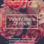 Valentine's Dinner and Getaway at the Hilton
