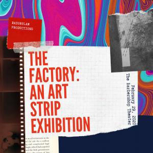 The Factory: An Art Strip Exhibition