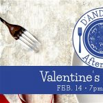 D'Andrews After Dark: Valentine's Day Dinner