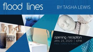 TEMPORARILY CLOSED - Flood Lines by Tasha Lewis