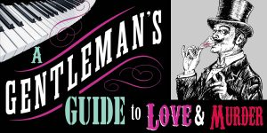 POSTPONED A Gentleman's Guide to Love and Murder...