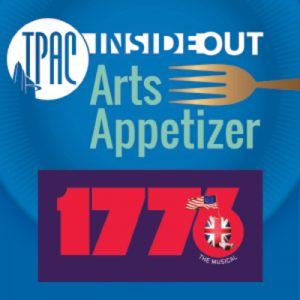 (CANCELLED) TPAC InsideOut presents Arts Appetizer: 1776