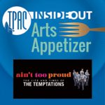 (POSTPONED) TPAC InsideOut presents Arts Appetizer: Ain't Too Proud To Beg - The Life and Times of The Temptations