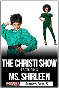 (CANCELLED) The Christi Show Featuring Ms. Shirlee...
