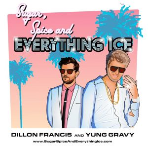 (RESCHEDULED) Dillon Francis and Yung Gravy