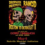 (POSTPONED) Dropkick Murphys and Rancid: Boston to Berkeley II