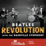 (POSTPONED) Beatles Revolution with the Nashville Symphony