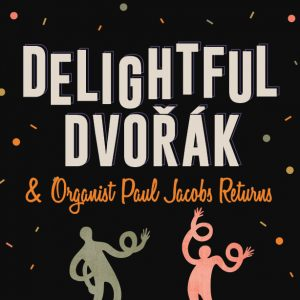 (POSTPONED) Delightful Dvorák