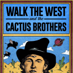 CANCELLED Walk The West and The Cactus Brothers