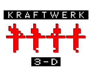 (CANCELLED) Kraftwerk 3-D