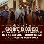 (POSTPONED) Not Our First Goat Rodeo