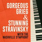 (POSTPONED) Gorgeous Grieg & Stunning Stravinsky with the Nashville Symphony