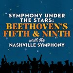 (POSTPONED) Symphony Under The Stars: Beethoven'...