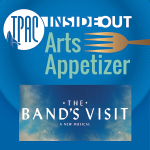 (POSTPONED) TPAC InsideOut presents Arts Appetizer: The Band's Visit
