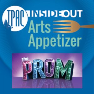 TPAC InsideOut presents Arts Appetizer: The Prom