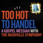 (POSTPONED) Too Hot to Handel: A Gospel Messiah