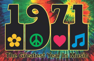 RESCHEDULED - 1971 - The Greatest Year In Music