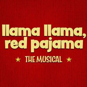 Llama Llama, Red Pajamas (POSTPONED)