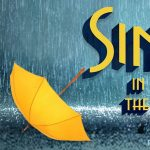 (CANCELLED) Singin' in the Rain